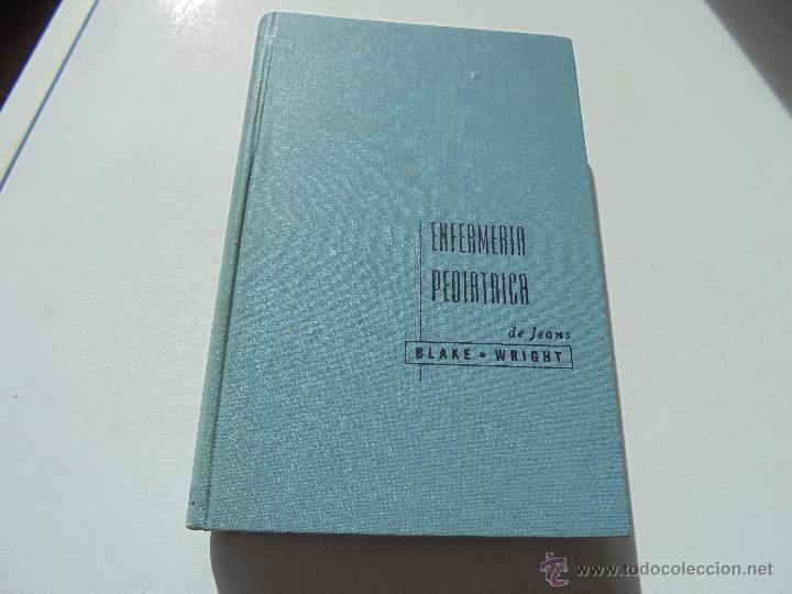 ENFERMERÍA PEDIÁTRICA DE JEANS-FLORENCE G. BLAKE- F. HOWELL WRIGHT-1965-EDT: INTERAMERICANA (Libros de Segunda Mano - Ciencias, Manuales y Oficios - Medicina, Farmacia y Salud)