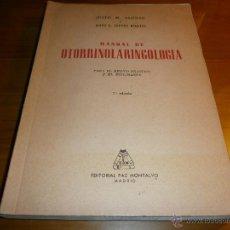 Libros de segunda mano: MANUAL DE OTORRINOLARINGOLOGÍA - JUSTO M. ALONSO - EDITORIAL PAZ MONTALVO - 1962. Lote 48321334