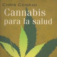 Libros de segunda mano: CANNABIS PARA LA SALUD. CHRIS CONRAD. EDICIONES MARTÍNEZ ROCA, 3ª EDICIÓN, 2002. Lote 52762514