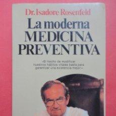 Libros de segunda mano: LA MODERNA MEDICINA PREVENTIVA. DR. ISADORE ROSENFELD. Lote 48500118