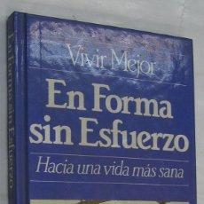 Libros de segunda mano: EN FORMA SIN ESFUERZO - ITOS VAZQUEZ - MUY ILUSTRADO *. Lote 48567565