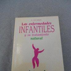 Libros de segunda mano: LAS ENFERMEDADES INFANTILES Y SU TRATAMIENTO NATURAL . Lote 48574485