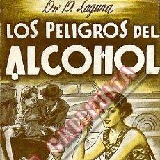 Libros de segunda mano: LOS PELIGROS DEL ALCOHOL. DR. D. LAGUNA. VALENCIA 1950.. Lote 48620558