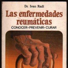Libros de segunda mano: LAS ENFERMEDADES REUMATICAS - DR. IVAN RADI *. Lote 48630090