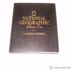Libros de segunda mano: NATIONAL GEOGRAPHIC. SERIE ORO. LA MÁQUINA INCREÍBLE. RM68752. . Lote 48895567