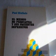 Libros de segunda mano: EL MÉDICO NO PSIQUIATRA Y SUS PACIENTES DEPRESIVOS. PAUL KIELHOLZ. EST14B4. Lote 48941553