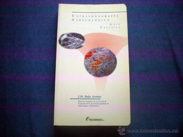 LIBRO ULTRASONOGRAFIA GINECOLOGICA GUIA PRACTICA 1999 BAJO ARENAS ED ITALFARMACO (Libros de Segunda Mano - Ciencias, Manuales y Oficios - Medicina, Farmacia y Salud)