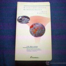 Libros de segunda mano: LIBRO ULTRASONOGRAFIA GINECOLOGICA GUIA PRACTICA 1999 BAJO ARENAS ED ITALFARMACO. Lote 48999174