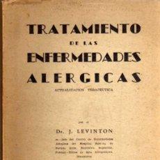 Libros de segunda mano: TRATAMIENTO DE LAS ENFERMEDADES ALERGICAS - DR. J. LEVINTON - AÑO 1954. Lote 49103529