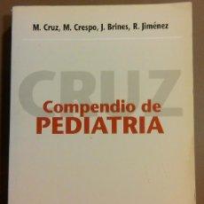 Libros de segunda mano: COMPENDIO DE PEDIATRÍA (M. CRUZ, M. CRESPO, J. BRINES Y R. JIMÉNEZ) ESPAXS ED. 1998. MEDICINA. SALUD. Lote 49258916