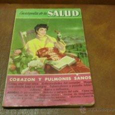 Libros de segunda mano: LIBRO 1º ED. DIC. 1955.-ENCICLOPEDIA DE SALUD.- CORAZON Y PULMONES SANOS. Lote 49274715