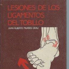 Libros de segunda mano: LESIONES DE LOS LIGAMIENTOS DEL TOBILLO, JUAN ALBERTO MIJARES GRAU, EDITORIAL ESPAXS BARCELONA 1986. Lote 49430597