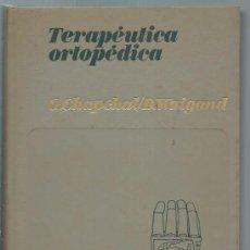 Libros de segunda mano: TERAPÉUTICA ORTOPÉDICA, GEORGE CHAPCHAL, DETLEV WAIGAND, SALVAT BARCELONA 1972, LEER. Lote 49440783