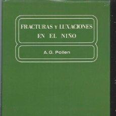 Libros de segunda mano: FRACTURAS Y LUXACIONES EN EL NIÑO, A.G.POLLIEN, EDITORIAL JIMS BARCELONA 1975, CON CUBIERTAS. Lote 49440833