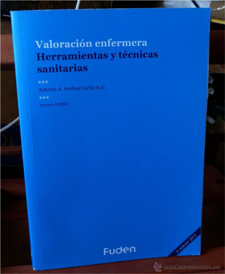 VALORACIÓN ENFERMERA - HERRAMIENTAS Y TÉCNICAS SANITARIAS - ANTONIO A. ARRIBAS CACHÁ (Libros de Segunda Mano - Ciencias, Manuales y Oficios - Medicina, Farmacia y Salud)