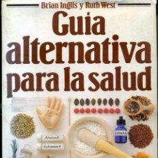 Libros de segunda mano: INGLIS / WEST : GUÍA ALTERNATIVA PARA LA SALUD (CÍRCULO, 1987) GRAN FORMATO - MUY ILUSTRADO. Lote 49746424