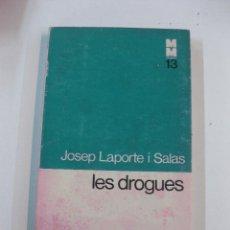 Libros de segunda mano: LES DROGUES. JOSEP LAPORTE I SALAS. MONOGRAFIES MEDIQUES, 13. EDICIONS 62. . Lote 49845549