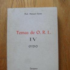 Libros de segunda mano: TEMAS DE O.R.I IV EL OIDO, PROF, MANUEL FAIREN. Lote 49850900