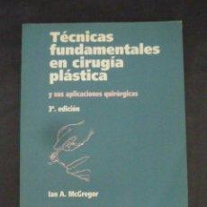 Libros de segunda mano: TECNICAS FUNDAMENTALES EN CIRUGIA PLASTICA-3ª EDICION-SALVAT MEDICINA-232 PAGS.-AÑO 1993-. Lote 49919572