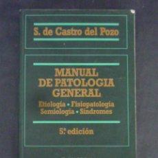 Libros de segunda mano: MANUAL DE PATOLOGIA GENERAL-S.DE CASTRO DEL POZO-5ª EDIC.-587 PAGINAS-AÑO2003-BARCELONA-LM33. Lote 49920166