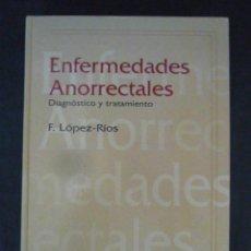 Libros de segunda mano: ENFERMEDADES ANORRECCTALES-DIAGNOSTICO Y TRATAMIENTO-F. LOPEZ RIOS-HARCOURT BRACE-1998-LM35. Lote 49920323
