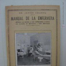 Libros de segunda mano: MANUAL DE LA ENFERMERA. DR. JAVIER SOLANO. AÑOS 30. Lote 49986177