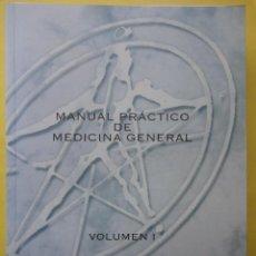 Libros de segunda mano: MANUAL PRÁCTICO DE MEDICINA GENERAL. VOLUMEN I. . Lote 50034900