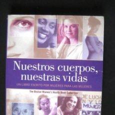 Libros de segunda mano: NUESTROS CUERPOS, NUESTRAS VIDAS..PLAZA JANES 2000. ENVIO CERTIFICADO INCLUIDO.. Lote 50092460