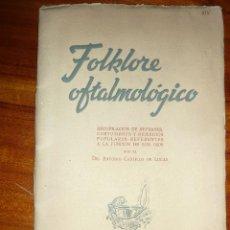 Libros de segunda mano: FOLKLORE OFTALMOLOGICO . ANTONIO CASTILLO . LAB DEL NORTE 1944 . LIBRITO CURIOSIDADES. Lote 50128510