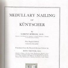 Libros de segunda mano: LORENZ BÖHLER. MEDULLARY NAILING OF KÜNTSCHER. RM69928. . Lote 50184915
