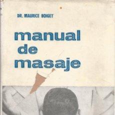 Libros de segunda mano: DR. MAURICE BOIGEY. MANUAL DE MASAJE. RM70018. . Lote 50190499