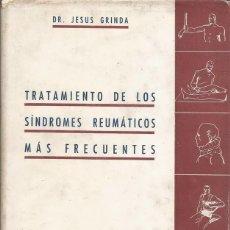 Libros de segunda mano: DR. JESÚS GRINDA. TRATAMIENTO DE LOS SÍNDROMES REUMÁTICOS MÁS FRECUENTES. RM70033. . Lote 50204373