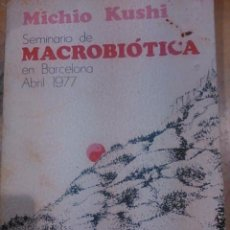 Libros de segunda mano: MACROBIÓTICA. SEMINARIO DE BARCELONA (BARCELONA, 1977). Lote 50249757
