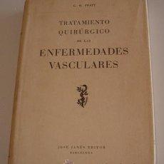 Libros de segunda mano: GERALD H. PRATT. TRATAMIENTO QUIRÚRGICO DE LAS ENFERMEDADES VASCULARES. RM70163. . Lote 50303621