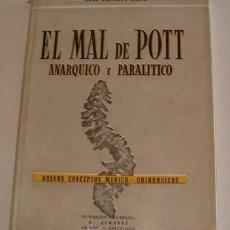 Libros de segunda mano: EL MAL DE POTT. ANÁRQUICO Y PARALÍTICO. NUEVOS CONCEPTOS MÉDICO-QUIRÚRGICOS. RM70166. . Lote 50306311