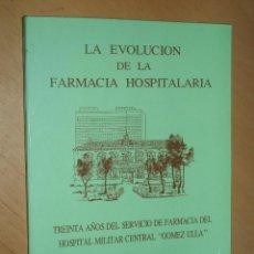 Libros de segunda mano: LA EVOLUCION DE LA FARMACIA HOSPITALARIA - GOMEZ ULLA- SU HISTORIA. Lote 50319777
