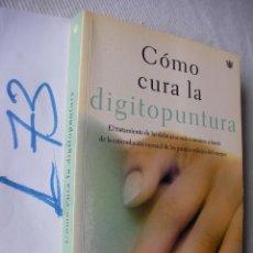 Libros de segunda mano: COMO CURA LA DIGITOPUNTURA . Lote 50502966