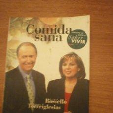 Libros de segunda mano: COMIDA SANA - Mº JOSE ROSELLO - MANUEL TORREIGLESIAS. Lote 50531561
