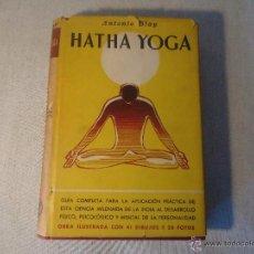 Libros de segunda mano: HATHA YOGA -ANTONIO BLAY 1960. Lote 50560388