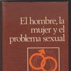 Libros de segunda mano: EL HOMBRE,LA MUJER Y EL PROBLEMA SEXUAL. DR. J. ALGORA GORBEA.. Lote 50562010