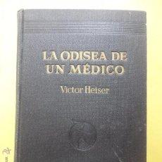 Libros de segunda mano: LA ODISEA DE UN MÉDICO EN 45 PAÍSES. VICTOR HEISER.. Lote 50744332
