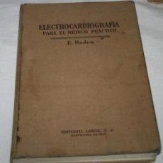 Libros de segunda mano: ELECTROCARDIOGRAFIA PARA EL MEDICO PRACTICO, ERICK BODEN, EDITORIAL LABOR 1954, LIBRO ANTIGUO. Lote 50756454