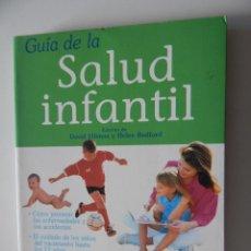 Libros de segunda mano: GUÍA DE LA SALUD INFANTIL - DAVID ELLIMAN Y HELEN BEDFORD, 2000. Lote 50866557