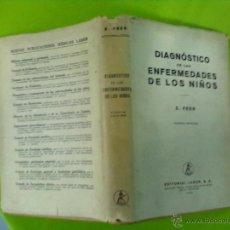 Libros de segunda mano: E. FEER DIAGNOSTICO DE LAS ENFERMEDADES DE LOS NIÑOS LABOR 1952. Lote 51011626