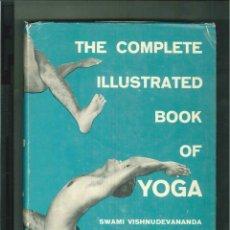 Libros de segunda mano: THE COMPLETE ILLUSTRATED BOOK OF YOGA. SWAMI VISHNUDEVANADA. Lote 51028323