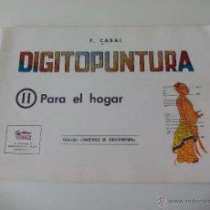Libros de segunda mano: LIBRO CUADERNO DE DIGITOPUNTURA II. F. CABAL- 1978 EDITORIAL CABAL. PARA EL HOGAR.. Lote 51036756