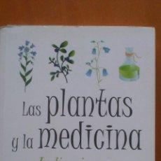 Libros de segunda mano: LAS PLANTAS Y LA MEDICINA: INDICACIONES Y CONTRAINDICACIONES. Lote 51048714