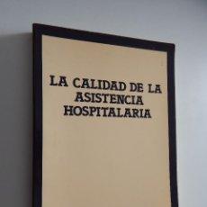 Libros de segunda mano: LA CALIDAD DE LA ASISTENCIA HOSPITALARIA - A. CUESTA GÓMEZ, J. A. MORENO RUÍZ, R. GUTIÉRREZ MARTÍ. Lote 51064695