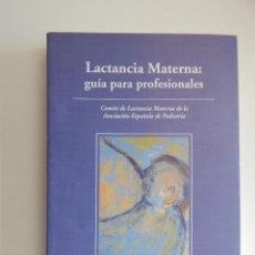 Libros de segunda mano: LACTANCIA MATERNA: GUÍA PARA PROFESIONALES - MONOGRAFÍAS DE LA A. E. P. Nº 5 - 2004. Lote 51075256