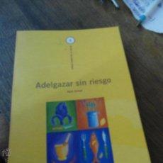 Libros de segunda mano: LIBRO ADELGAZAR SIN RIESGO MARIE KERMEL 2001 ED. VECCHI L-7539-108. Lote 51158471